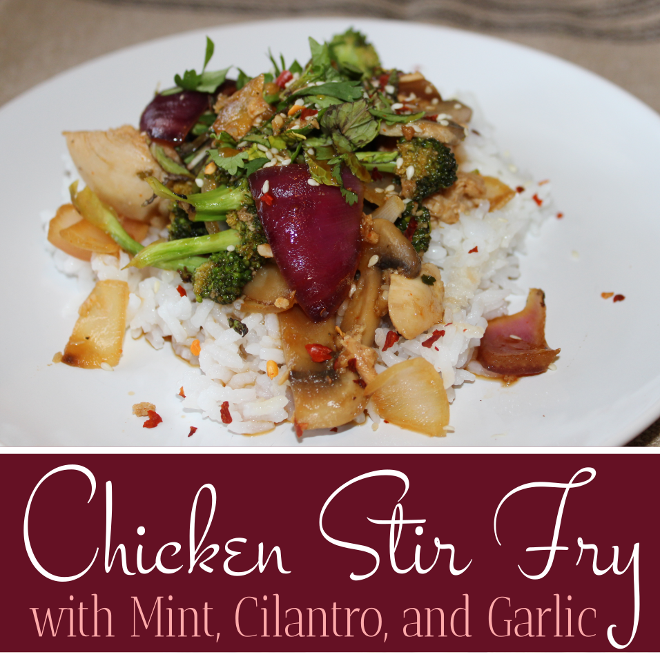 Chicken Stir Fry with Mint, Cilantro, and Garlic