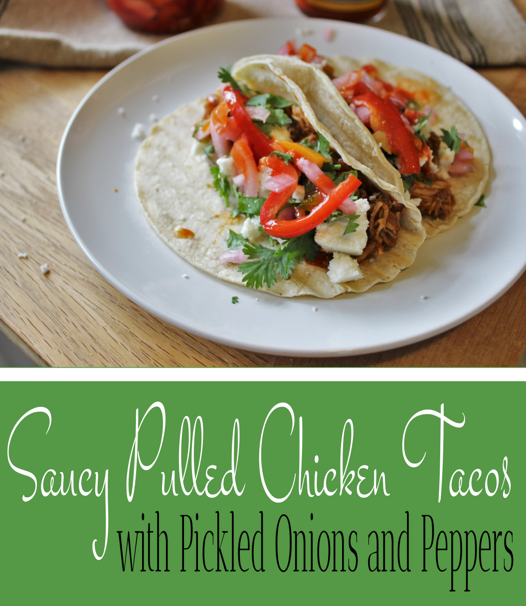 Saucy Pulled Chicken Tacos with Pickled Onions and Peppers