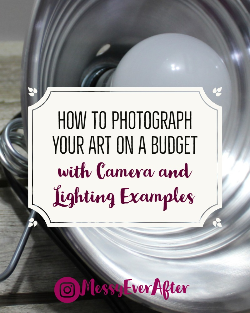 How to Photograph Your Art on a Budget