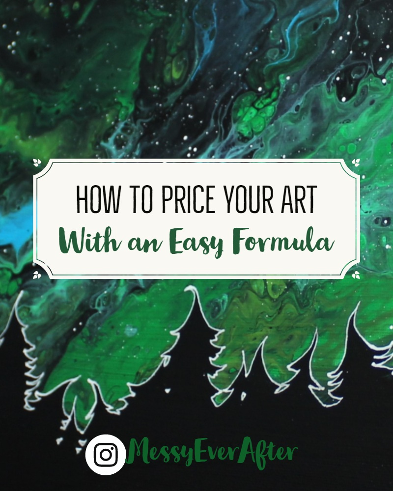 How to Price Your Art with an Easy Formula – Messy Ever After