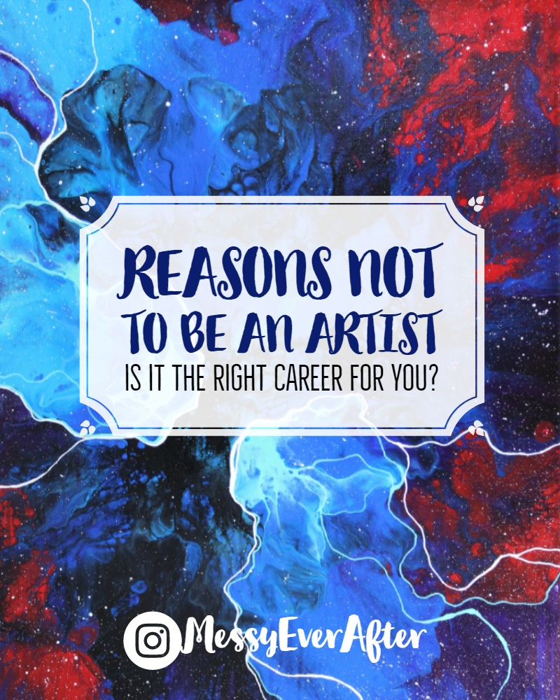 Reasons Not to be an Artist