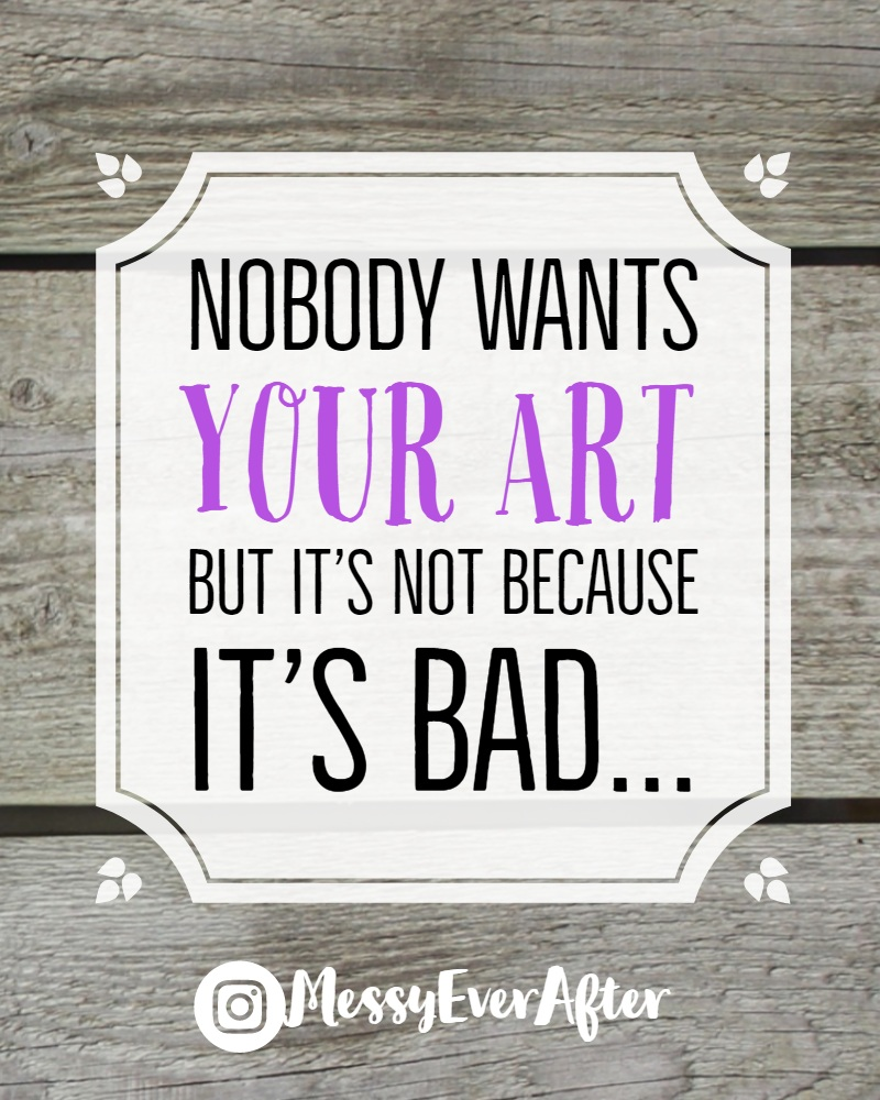 Nobody Wants Your Art, but it's not because it's bad.