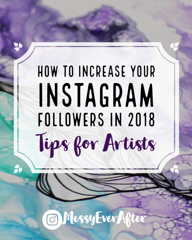 How to Increase Your Instagram Followers in 2018 Tips for Artists