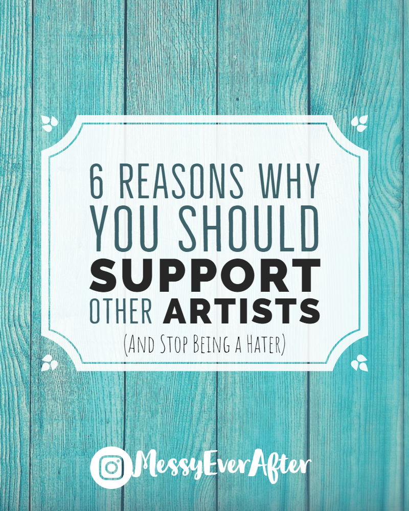 6 Reasons Why You Should Support Other Artists