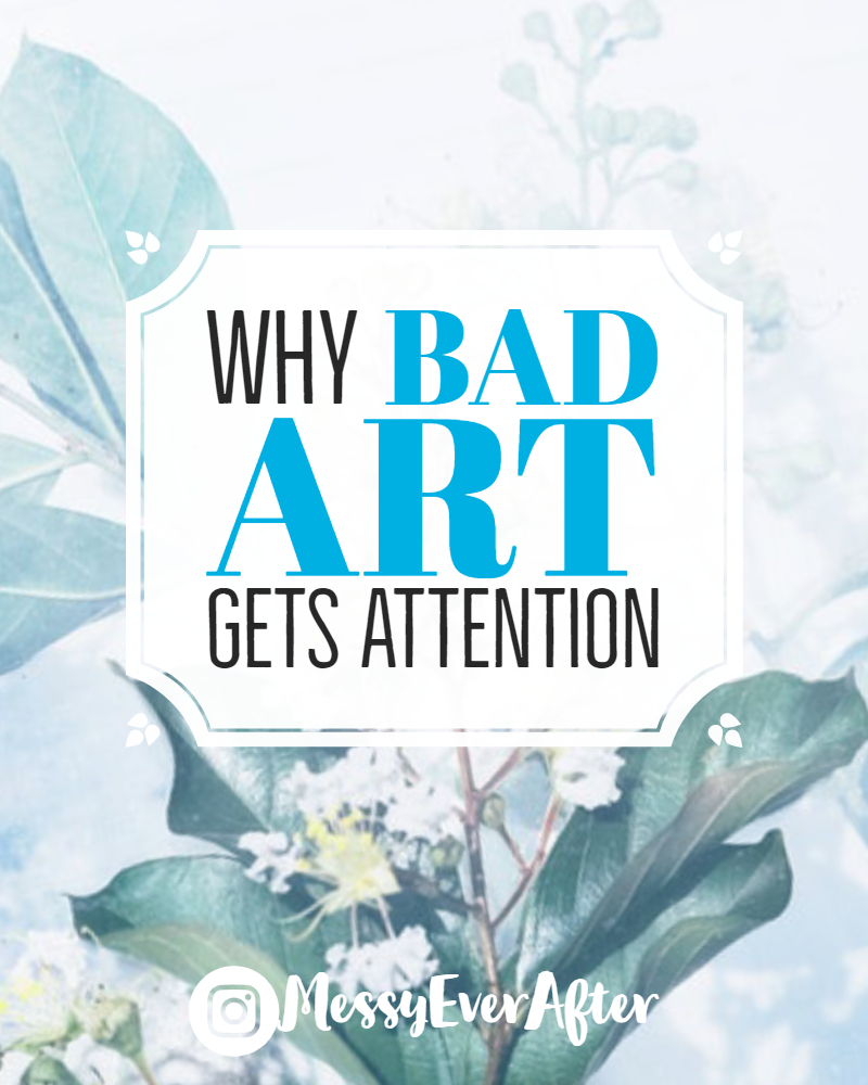 Why Bad Art Gets Attention
