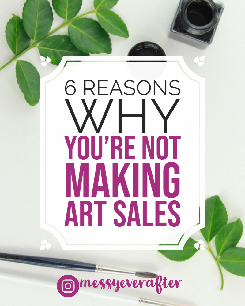 6 Reasons Why You're Not Making Art Sales