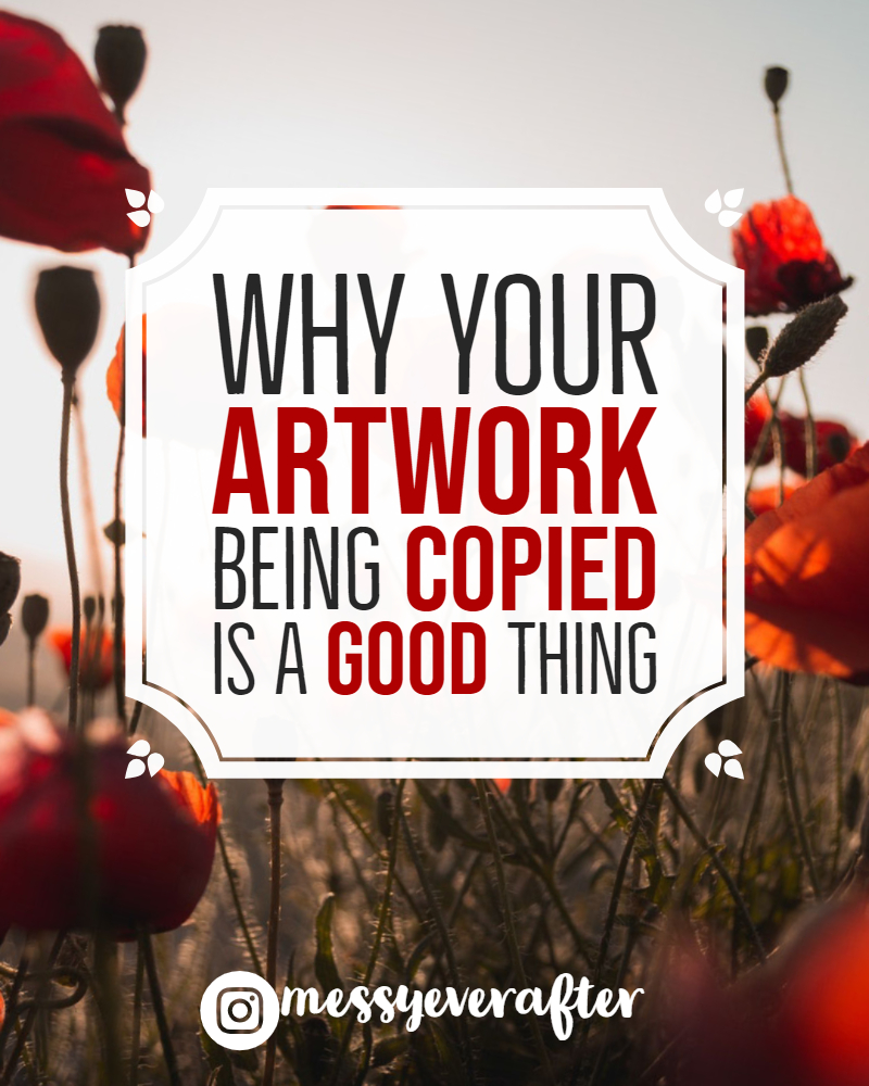 Why Your Artwork Being Copied is a Good Thing