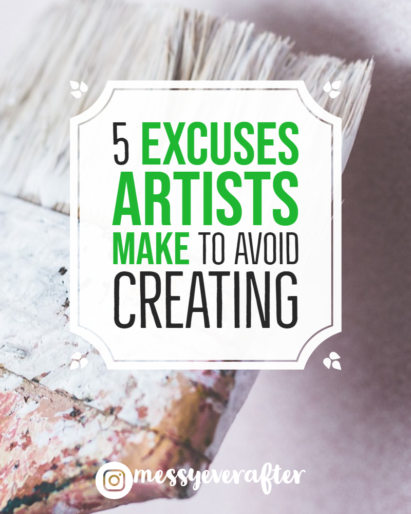 5 Excuses Artists Make to Avoid Creating