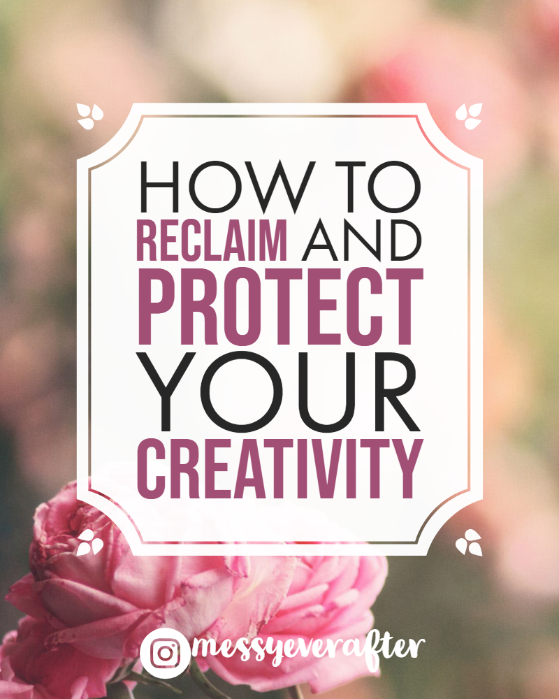How to Reclaim and Protect Your Creativity
