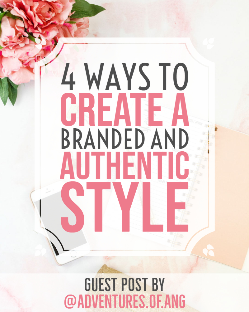 4 Ways to Create a Branded and Authentic Style