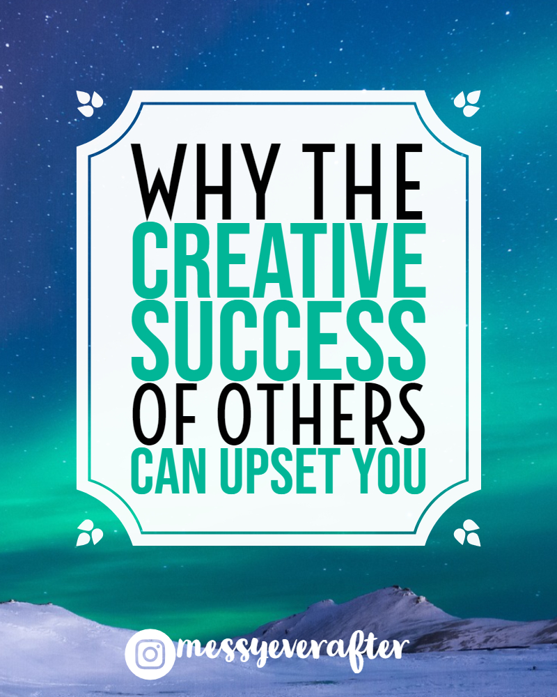 Why the Creative Success of Others Can Upset You