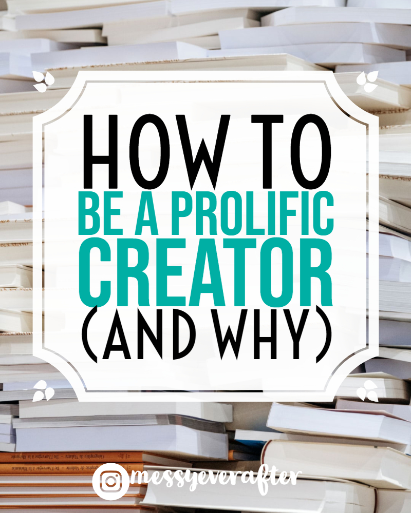 How to be a Prolific Creator (And Why)