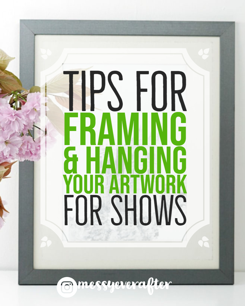 Tips for Framing and Hanging Your Art for Shows