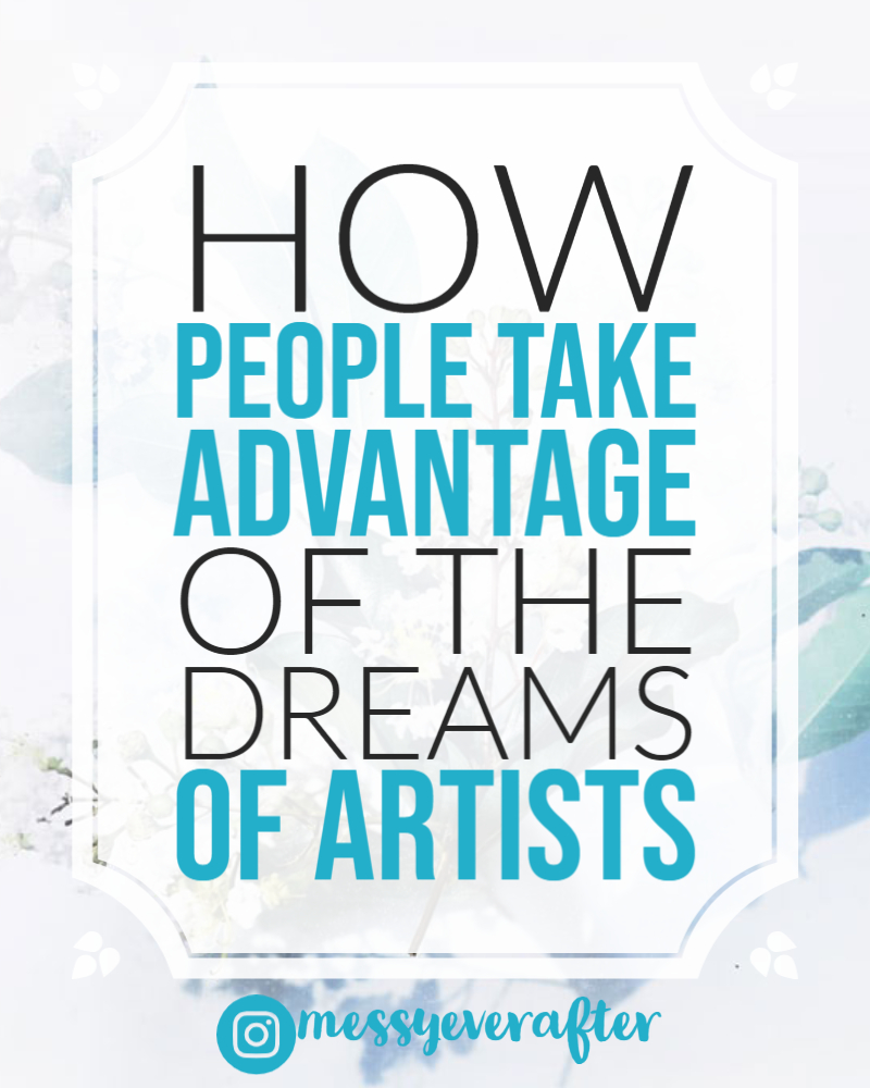 How People Take Advantage of the Dreams of Artists