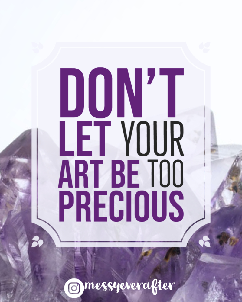 Don't Let Your Art Be Too Precious