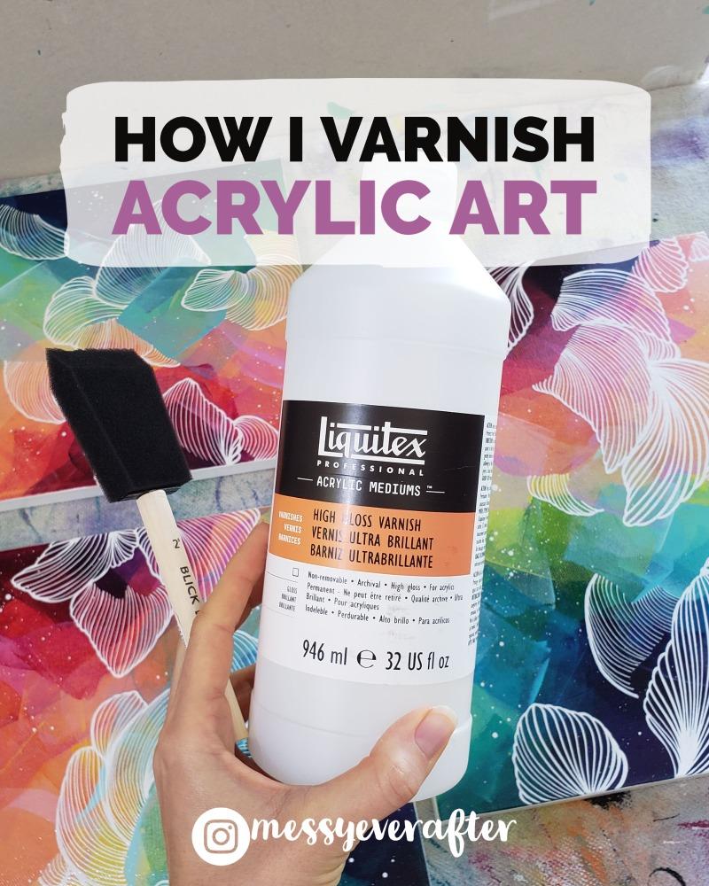 How I Varnish Acrylic Art