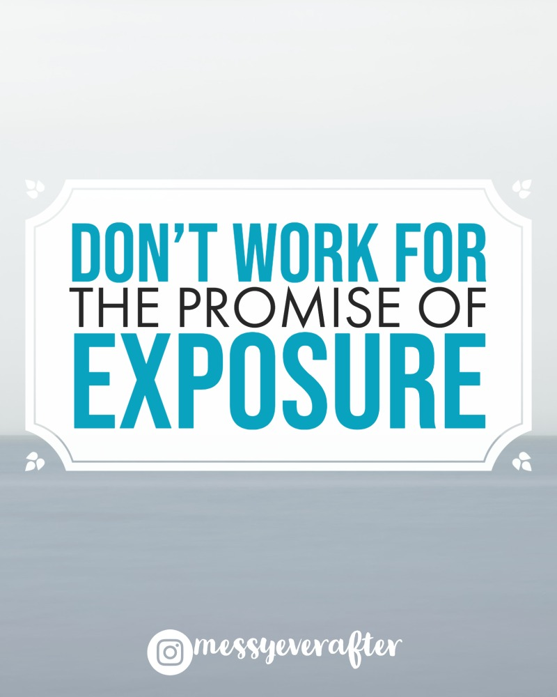 Don't Work for the Promise of Exposure